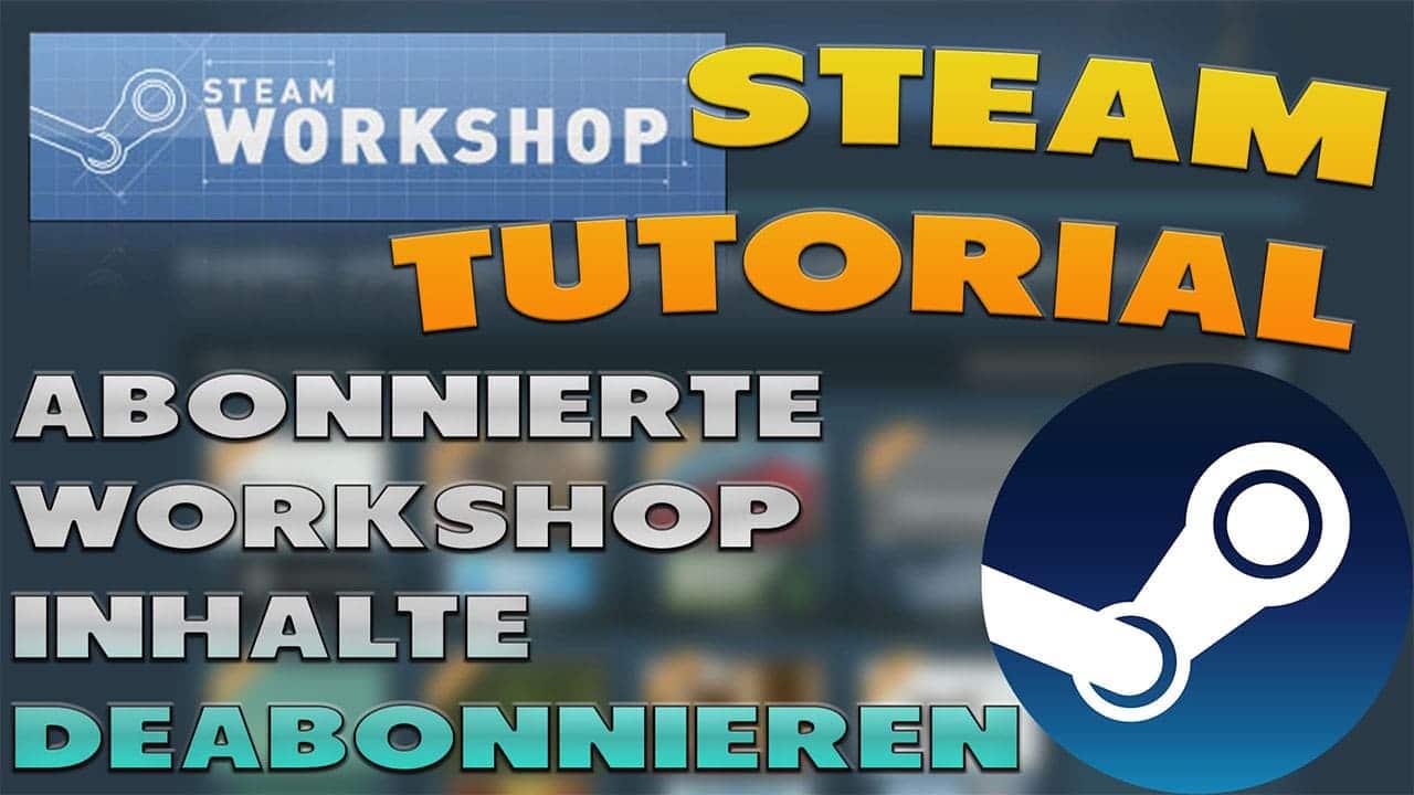 Abonnierte Steam Workshop Inhalte Deabonnieren - Haton.net