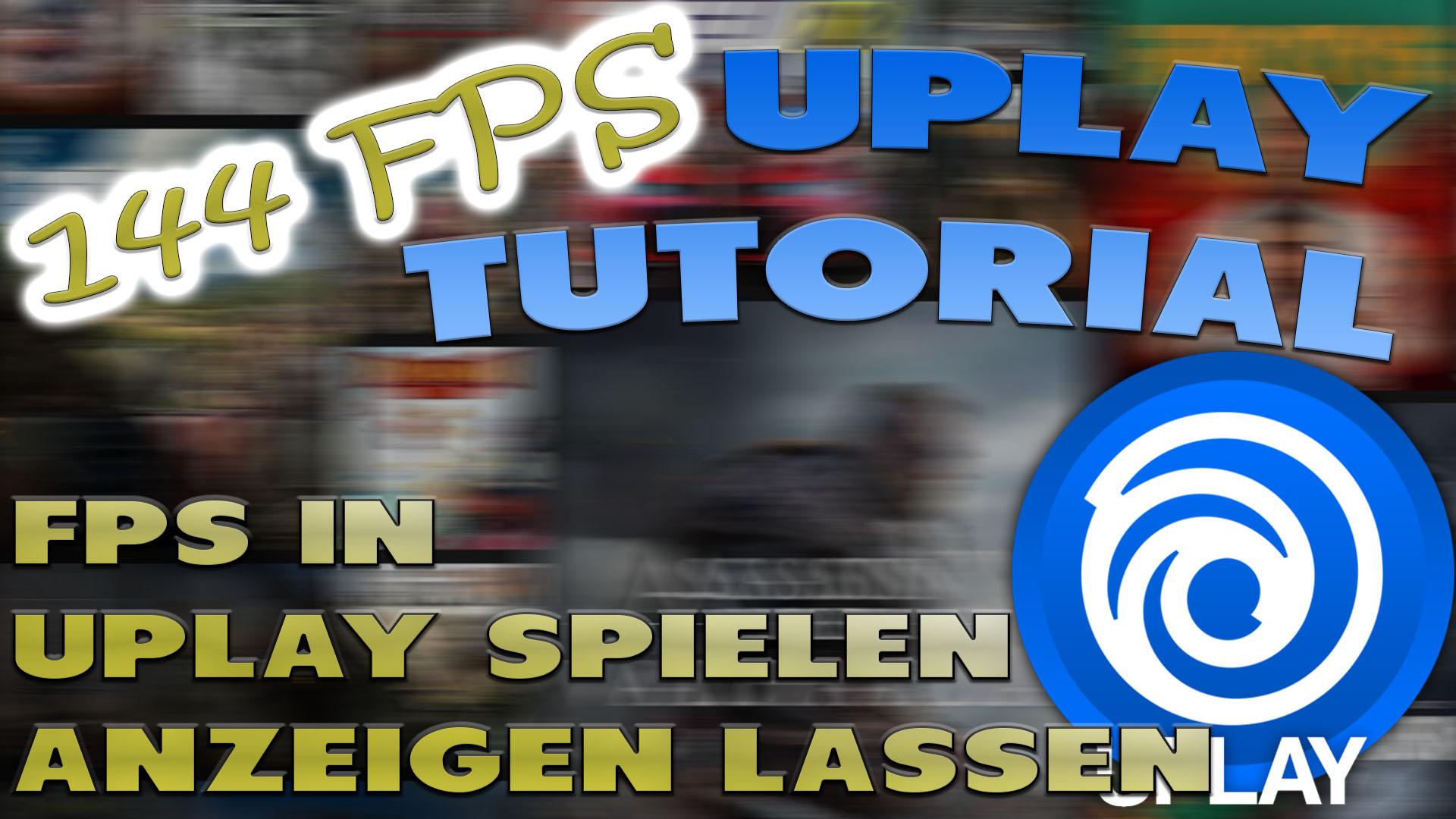 FPS in Uplay Spielen anzeigen lassen - Haton.net