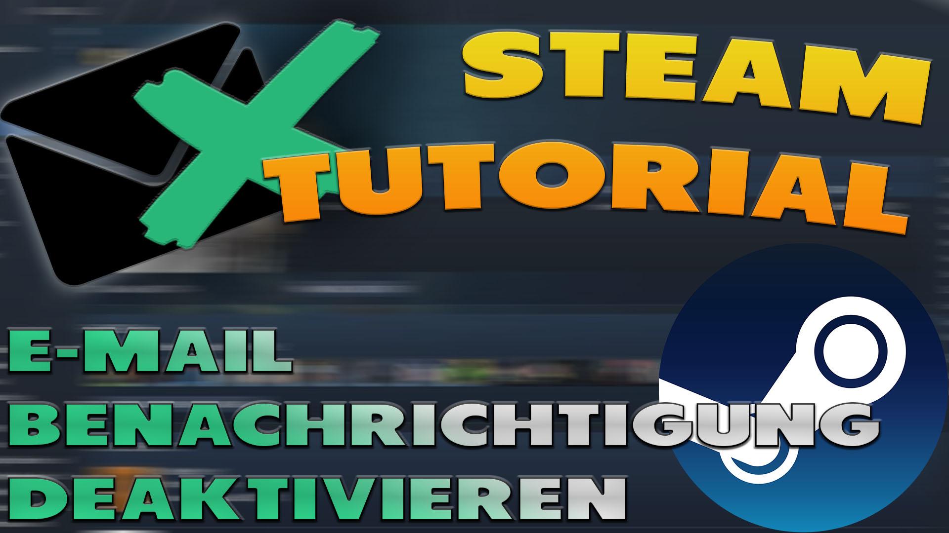 E-Mail Benachrichtigung deaktivieren Steam - Haton.net