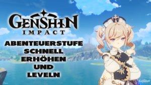 Genshin Impact: Schnell Abenteuerstufe erhöhen und leveln - Haton.net