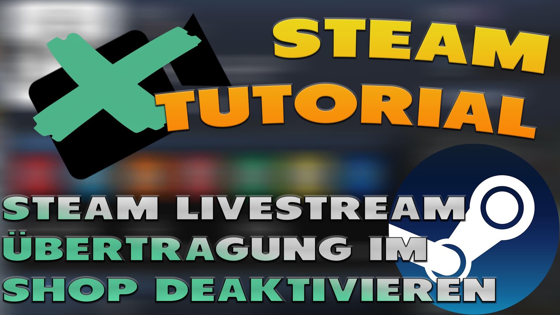 Steam Livestream Shop deaktivieren - haton.net