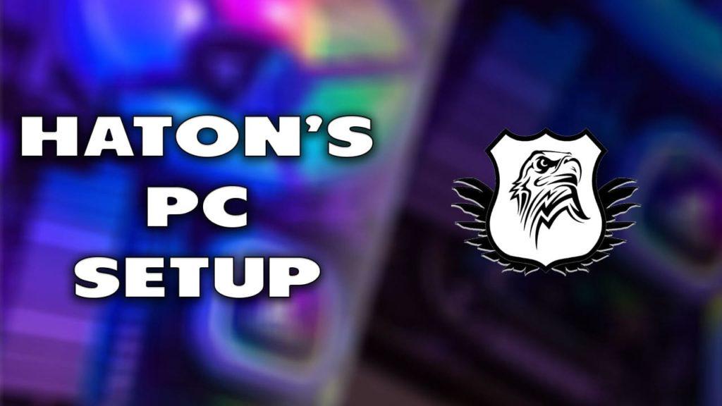 Haton's Setup - Haton.net